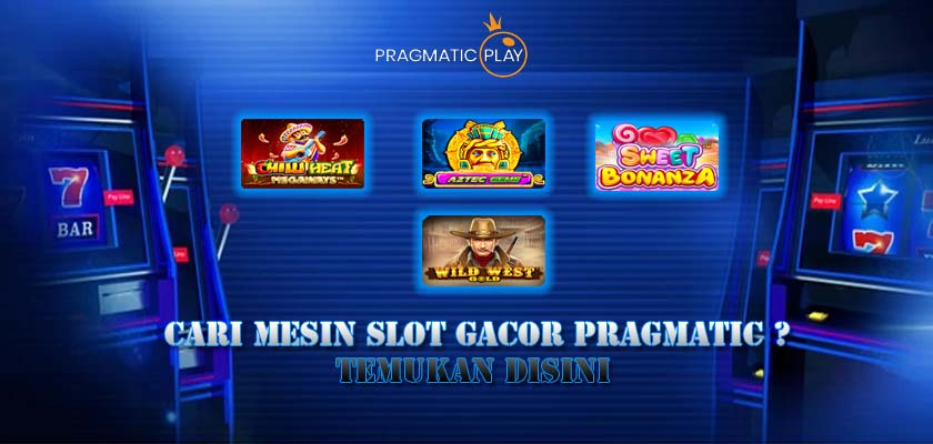 Cari-Mesin-Slot-Gacor-Pragmatic-Temukan-Disini